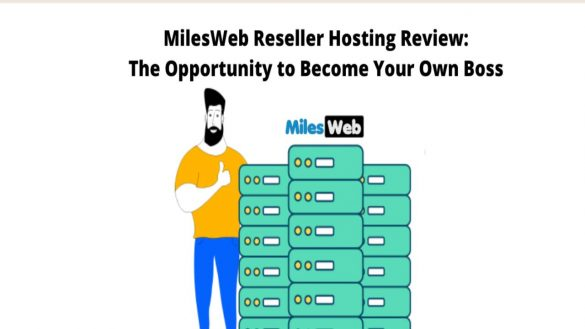 MilesWeb Reseller Hosting Review The Opportunity to Become Your Boss